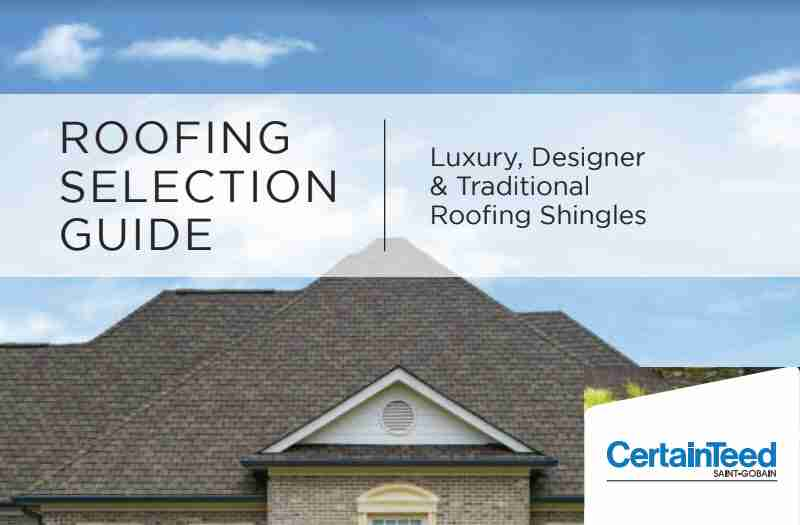 Roofing Selection Guide CertainTeed